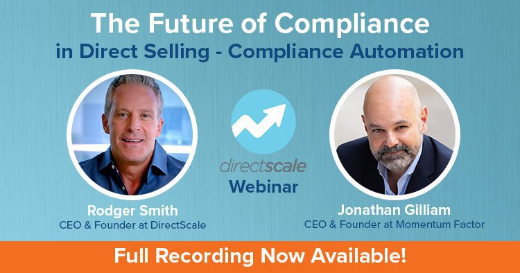 DirectScale Webinar - The Future of Compliance in Direct Selling - Recording