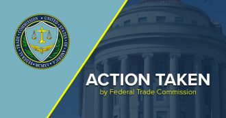 Federal Trade Commission - Action Taken